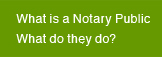 What is a Notary Public and What do they do?