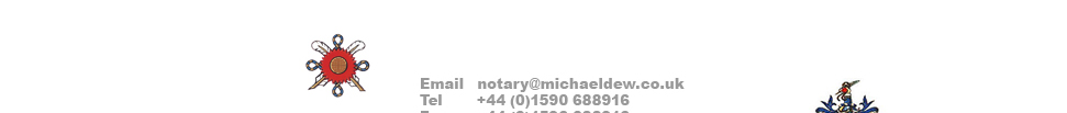 Contact me by email notary@michaeldewl.co.uk, or by telephone 01590 688916, fax 01590 688916, or mobile 07528 179411